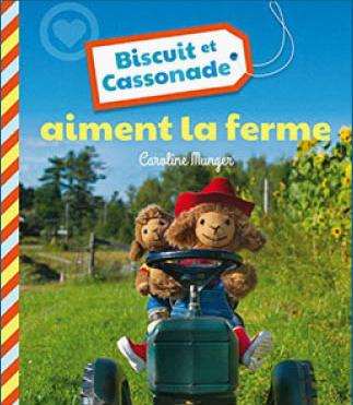 BISCUIT ET CASSONADE AIMENT LA FERME Animation présentée par l'auteure et photographe, Caroline Munger