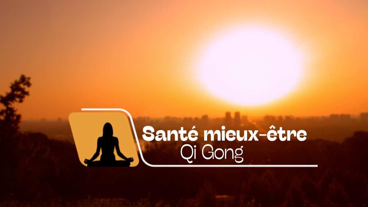Santé mieux-être Qi gong
