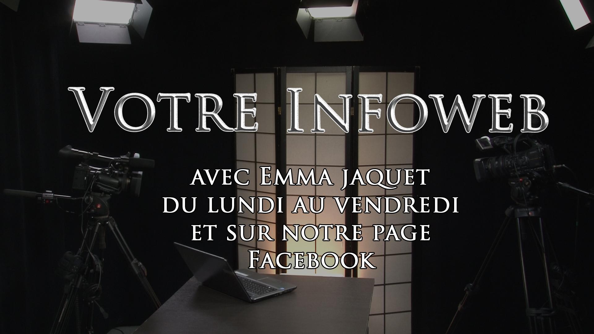 Votre Infoweb du vendredi 19 juillet 2019 avec Emma Jaquet